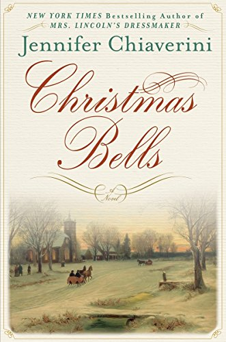 Christmas Bells: A Novel: Chiaverini, Jennifer