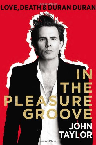 9780525958000: In the Pleasure Groove: Love, Death, and Duran Duran