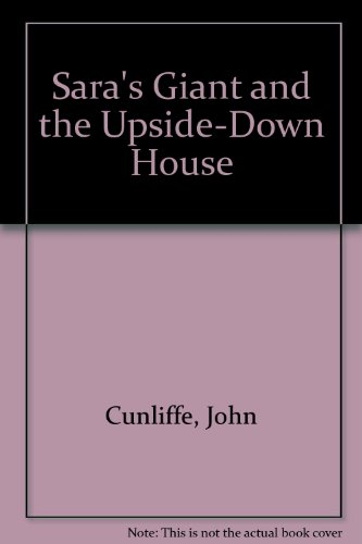 9780525972020: Sara's Giant and the Upside-Down House