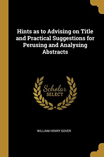 Hints as to Advising on Title and: William Henry Gover