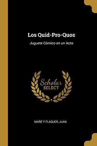 Los Quid-Pro-Quos: Juguete C mico en un: Juan Mane y