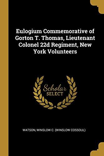 Eulogium Commemorative of Gorton T. Thomas, Lieutenant: Watson Winslow C