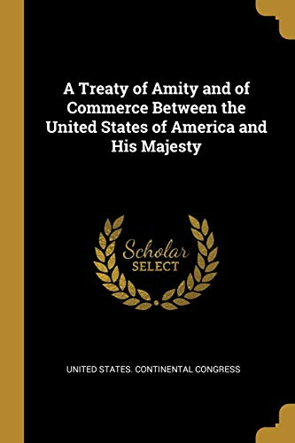 A Treaty of Amity and of Commerce: United States Continental
