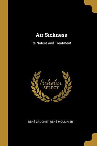 Air Sickness: Its Nature and Treatment (Paperback): Rene Cruchet, Rene