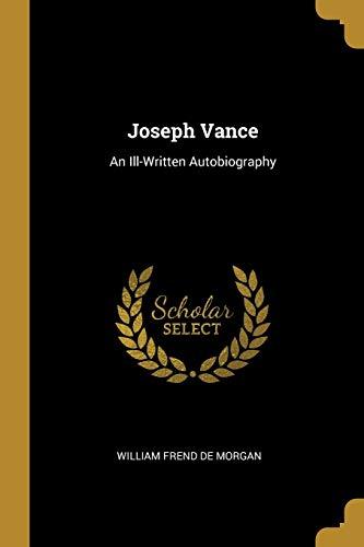 9780526965281: Joseph Vance: An Ill-Written Autobiography