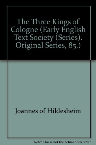 The Three Kings of Cologne (An Early: John of Hildesheim;