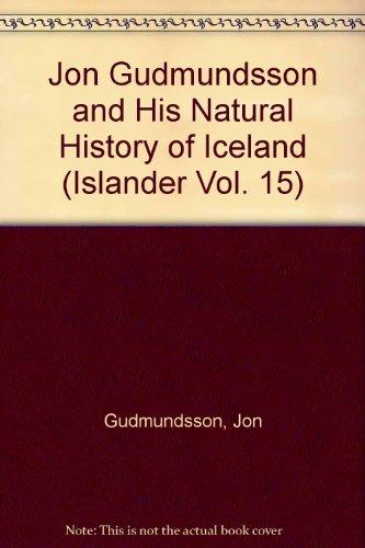 9780527003456: Jon Gudmundsson and His Natural History of Iceland (Islander Vol. 15)