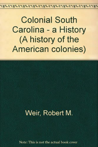 9780527187217: Colonial South Carolina: A History (A History of the American colonies)