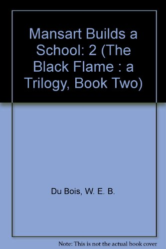9780527252717: Mansart Builds a School: 2 (The Black Flame : A Trilogy, Book Two)