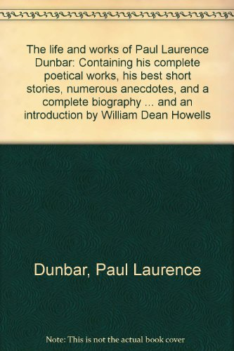 The life and works of Paul Laurence: Paul Laurence Dunbar