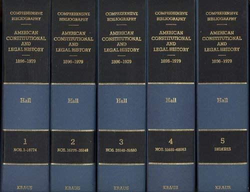 Comprehensive Bibliography of American Constitutional and Legal History, 1896-1979: Hall, Kermit L.
