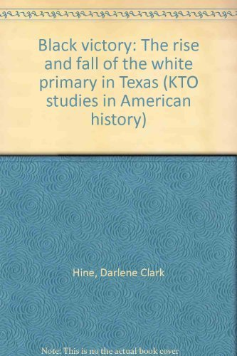 9780527407582: Black victory: The rise and fall of the white primary in Texas (KTO studies in American History)