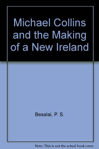 9780527411985: Michael Collins and the Making of a New Ireland