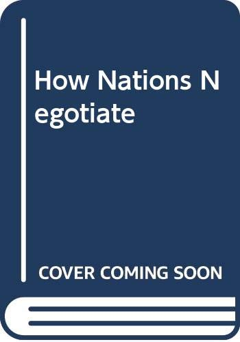 How Nations Negotiate: Ikle, Fred Charles