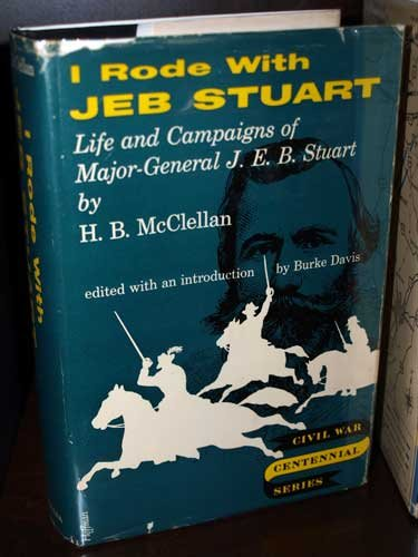 I Rode With Jeb Stuart the Life and Campaigns of Maj (Indiana University Civil War Centennial Series) (9780527591007) by McClellan, H. B.