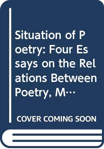 Situation of Poetry: Four Essays on the Relations Between Poetry, Mysticism, Magic and Knowledge (0527614009) by Maritain, Raissa; Maritain, Jacques