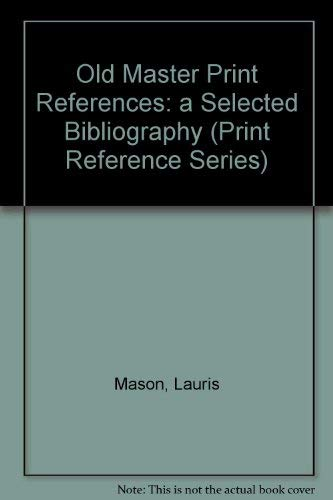 9780527621964: Old Master Print References: A Selected Bibliography (Print Reference Series)