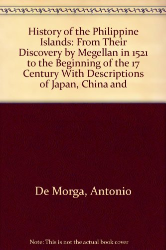 9780527650001: History of the Philippine Islands: From Their Discovery by Megellan in 1521 to the Beginning of the 17 Century With Descriptions of Japan, China and