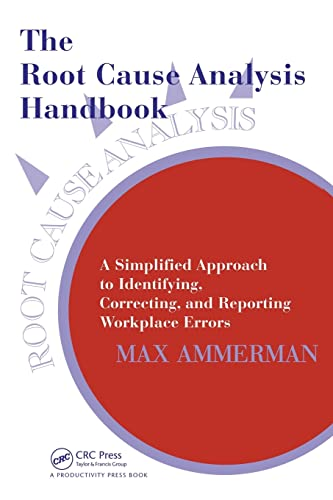 9780527763268: The Root Cause Analysis Handbook: A Simplified Approach to Identifying, Correcting, and Reporting Workplace Errors