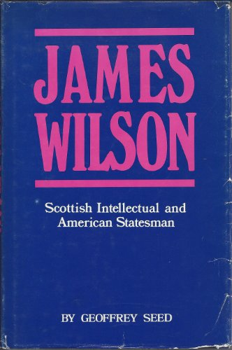 James Wilson (Scottish Intellectual and American Statesman)