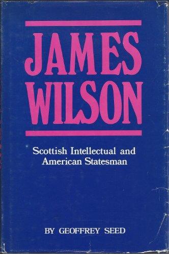 James Wilson (KTO studies in American history): Seed, Geoffrey