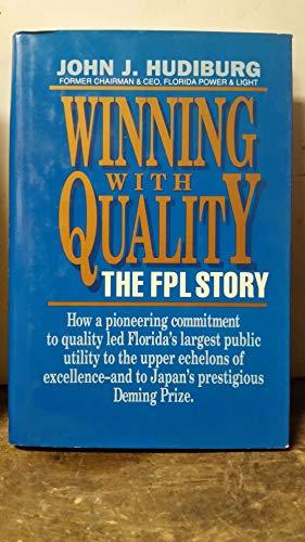 Winning With Quality: The Fpl Story: Hudiburg, John J.