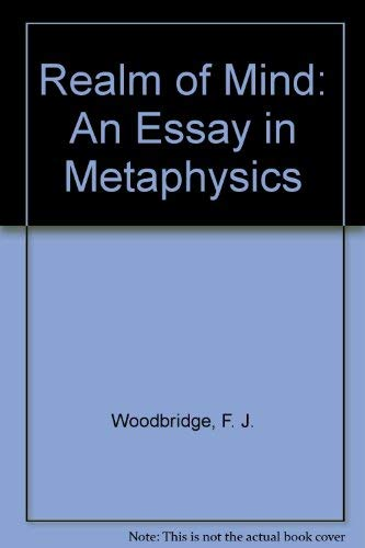 The realm of mind : an essay in metaphysics: Woodbridge, Frederick James Eugene