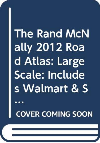 9780528003448: The Rand McNally 2012 Road Atlas: Large Scale: Includes Walmart & Sam' Club Store Directory