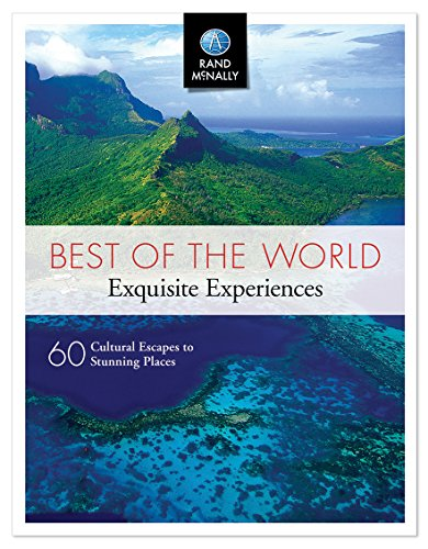 9780528014857: Rand McNally Best of the World Exquisite Experiences