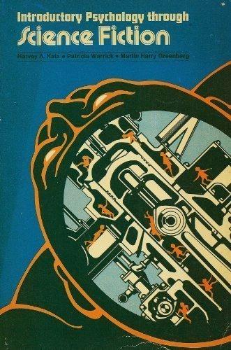 Psychology Through Science Fiction: An Introductory Reader: Katz, Michael B.