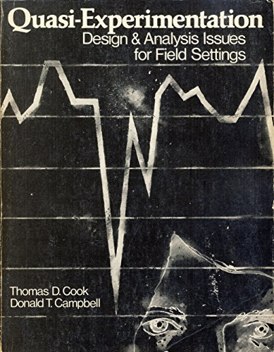 Quasi-experimentation: Design and Analysis Issues for Field Settings: Thomas D. Cook