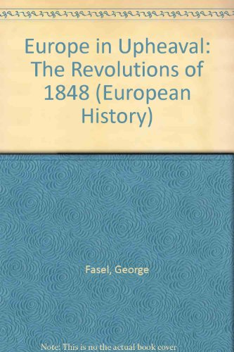 9780528665707: Europe in Upheaval: The Revolutions of 1848 (European History)