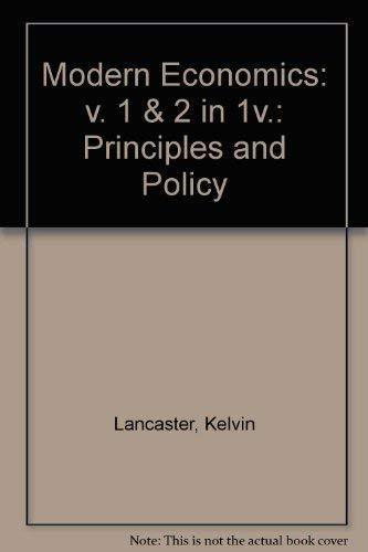 Modern Economics: v. 1 & 2 in 1v.: Principles and Policy: Kelvin Lancaster, Ronald A. Dulaney
