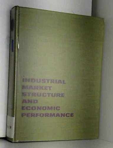 Industrial Market Structure and Economic Performance: Scherer, F. M.,