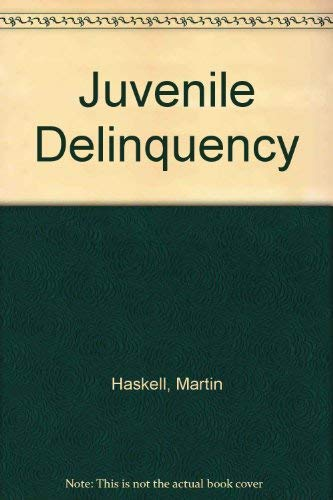 Juvenile Delinquency: Martin R. Haskell,