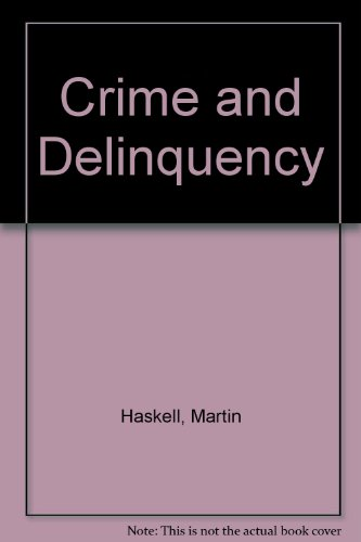 Crime and Delinquency: Haskell, Martin; Yablonsky,
