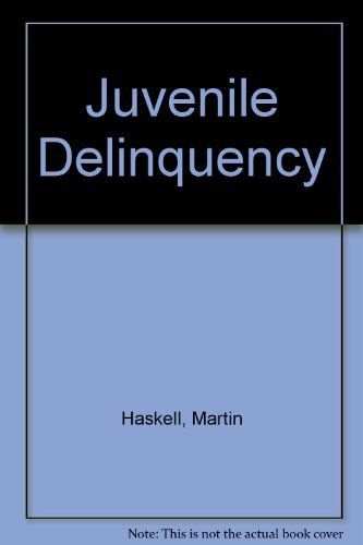 Juvenile Delinquency: Haskell, Martin and