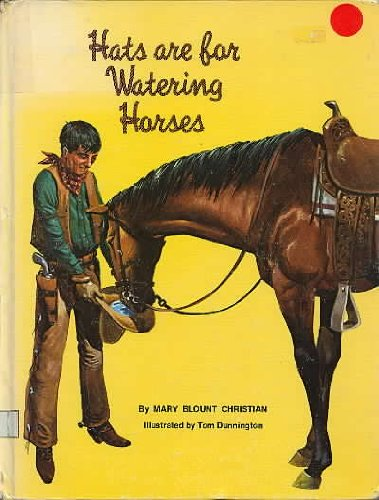 9780528800115: Hats are for watering horses