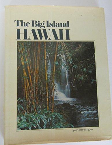 The Big Island Hawaii: Wenkam, Robert