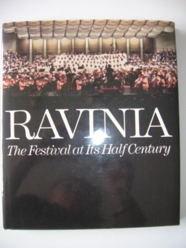 Ravinia: The Festival at Its Half Century.: WEINGARTNER, FANNIA (ED.)