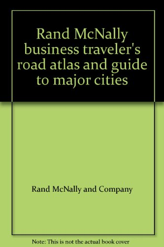 9780528810732: Rand McNally business traveler's road atlas and guide to major cities