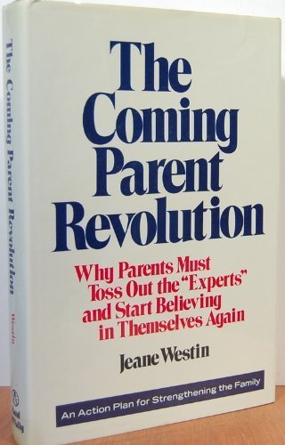 The Coming Parent Revolution: Westin, Jeane Eddy