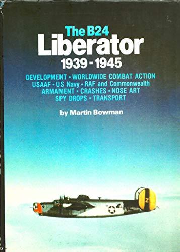 9780528815386: The B-24 Liberator, 1939-1945
