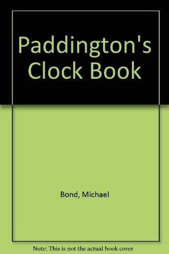 9780528820021: Paddington's Clock Book