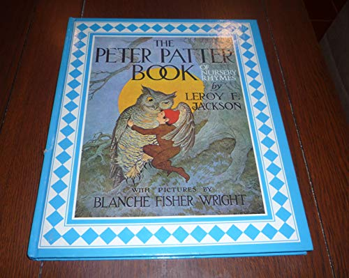 The Peter Patter book of nursery rhymes (0528821644) by Leroy F Jackson