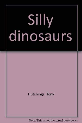 9780528822384: Silly dinosaurs