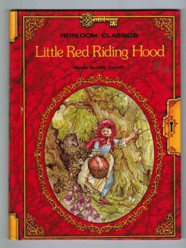 Little Red Riding Hood (Heirloom Classics): Jane Carruth