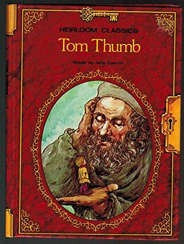Tom Thumb (Heirloom Classics): Retold By: Jane