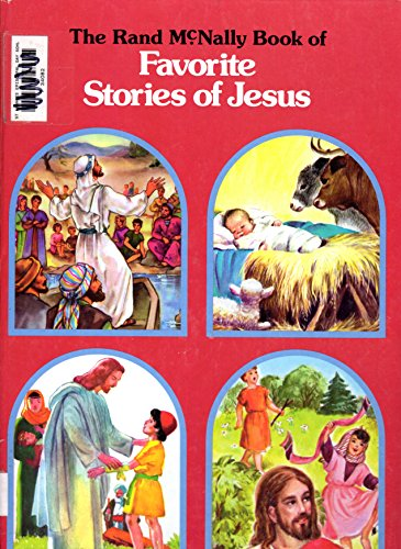The Rand McNally book of favorite stories of Jesus: Mary Alice Jones
