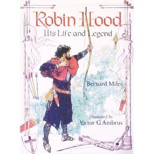 Robin Hood: His Life and Legend (052882340X) by Miles, Bernard; Ambrus, Victor G.